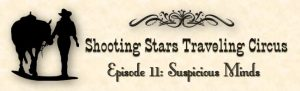 episode 11 Suspicious Minds